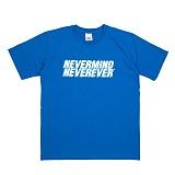 [네버에버] NEVEREVER - NEVERMIND T (COBALT BLUE) 반팔 반팔티 티셔츠